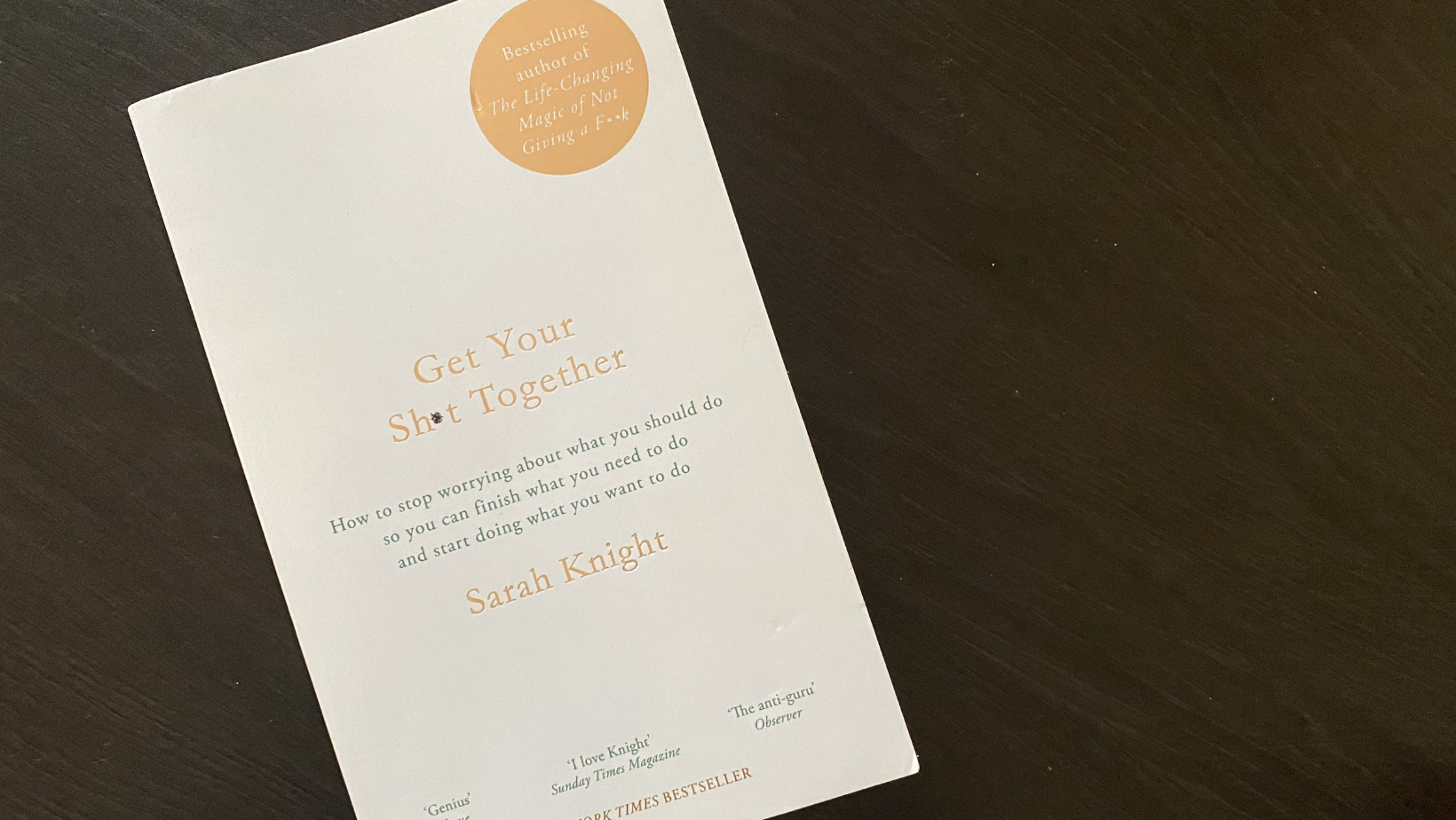 Get your sh*t together by Sarah Knight