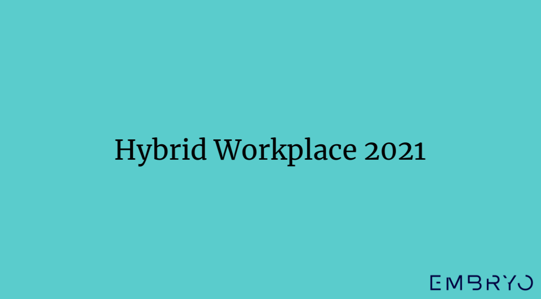A hybrid workplace